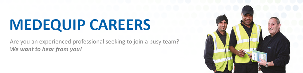 Medequip Careers - Are you an experienced professional seeking to join a busy team? We want to hear from you!