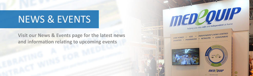Visit our News & Events page for the latest Medequip news